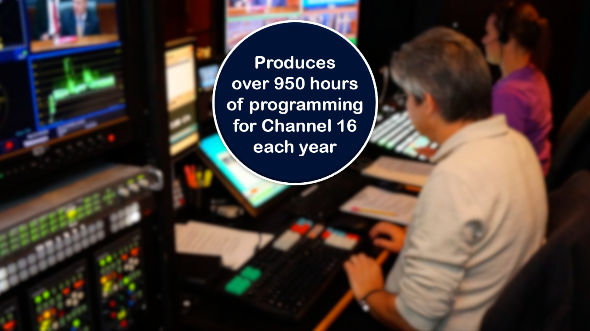 Did You Know DCCS...Channel 16 produces over 950 hours of programming
