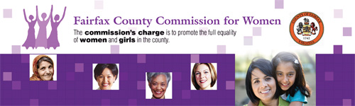 Fairfax County Commission for Women banner graphic; The commission's charge is to promote the full equality of women and girls in the county. Images: graphic silhouette of women; Fairfax County logo; five images of different women/girl.