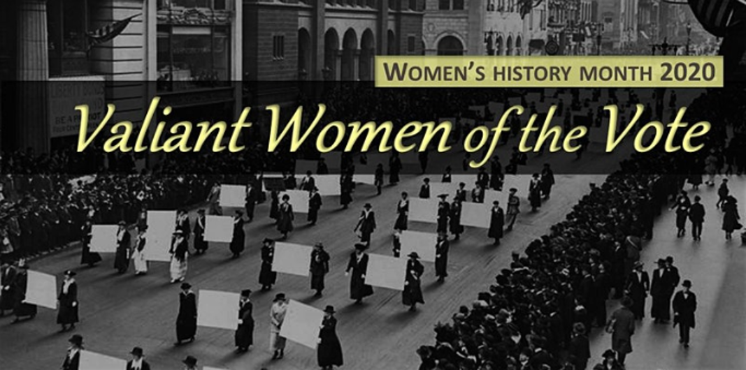 Women' History Month 2020 Valiant Women of the Vote