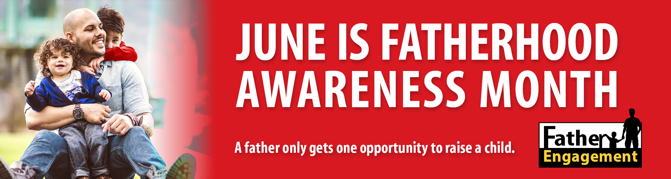 June is Fatherhood Awareness Month banner; image of father and children