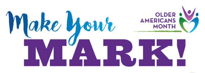 Make Your Mark - Older Americans Month graphic