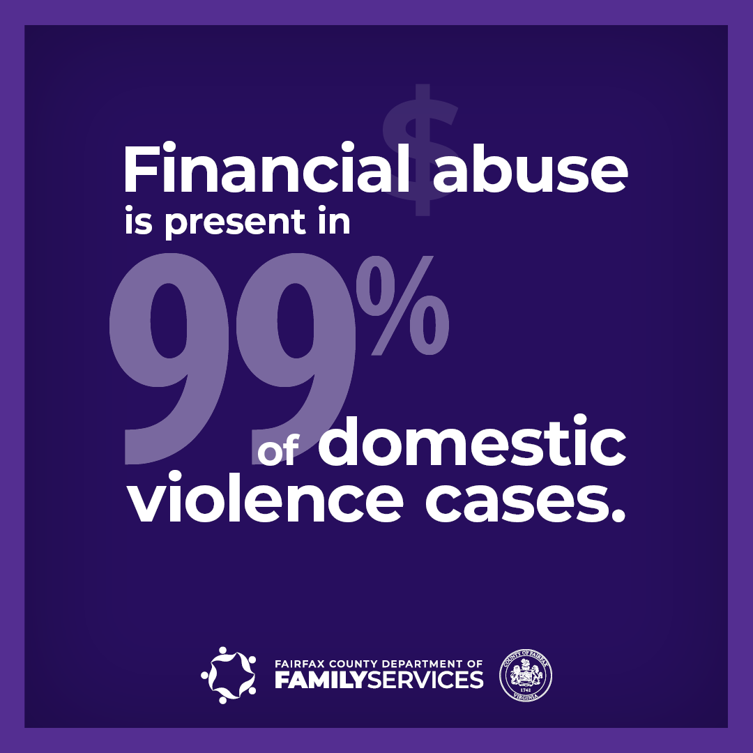 Domestic Violence Awareness Month graphic Financial abuse is present in 99% of domestic violence cases.