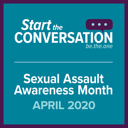 Sexual Assault Awareness Month 2020 April Start the Conversation Be The One graphic