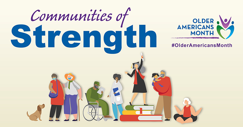 Older Americans Month, Communities of Strength, graphic of diverse group of people