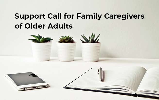 cell phone, notebook, pen, table, plants - support call for family caregivers of older adults graphic
