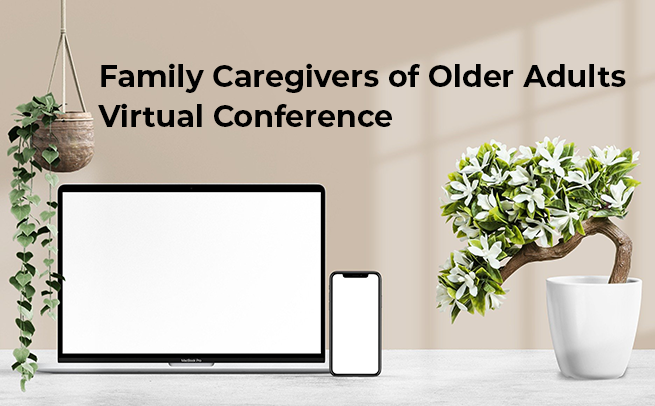 laptop, cell phone, decorative plants - family caregivers of older adults virtual conference graphic
