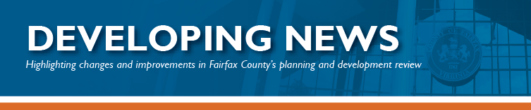 Developing News provides the latest news about Fairfax County's development review process and permitting
