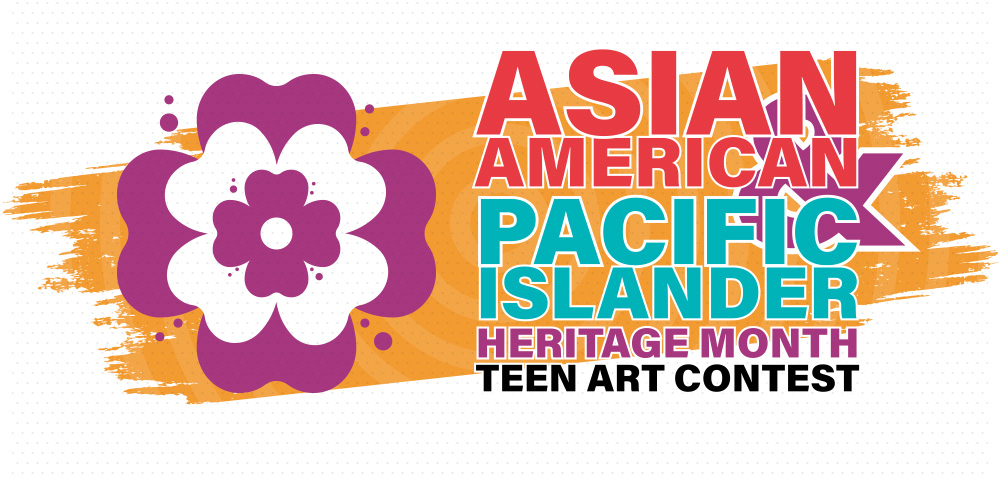 2021 Asian American and Pacific Islander Heritage Month teen art contest.