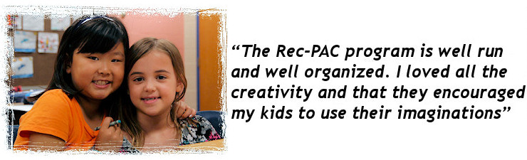 The Rec-PAC program is well run and well organized. I loved all the creativity and that they encouraged my kids to use their imaginations.