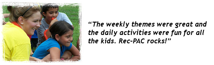 The weekly themes were great and the daily activities were fun for all the kids. Rec-PAC rocks!
