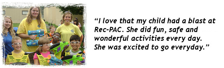 I love that my child had a blast at Rec-PAC. She did fun, safe and wonderful activities every day. She was excited to go everyday.