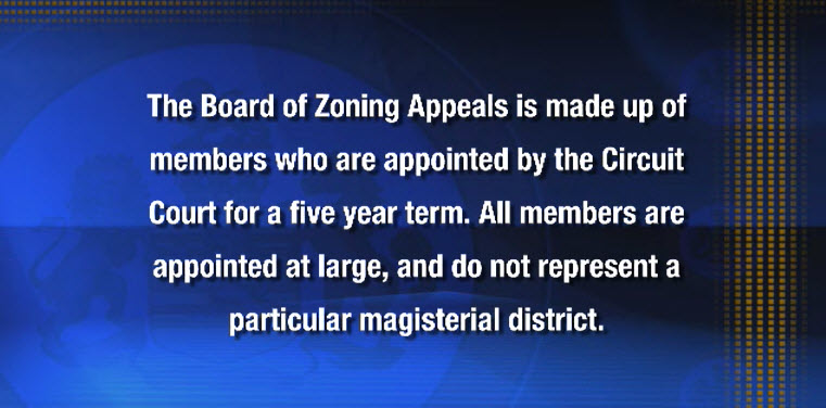 Board of Zoning Appeals members are appointed countywide.